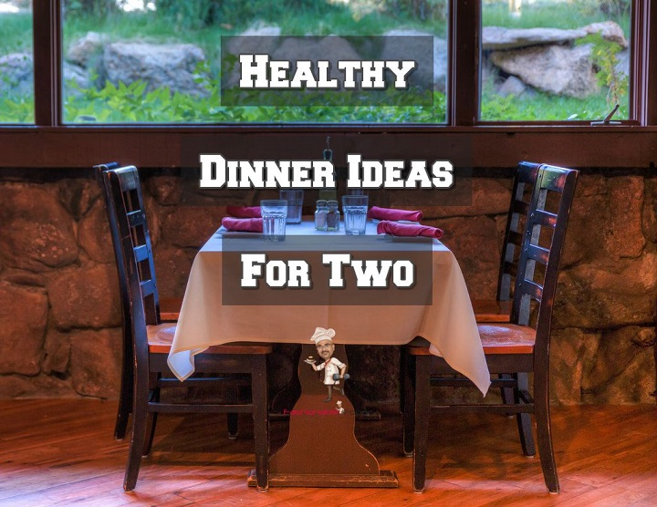 Healthy Dinners Ideas for Two