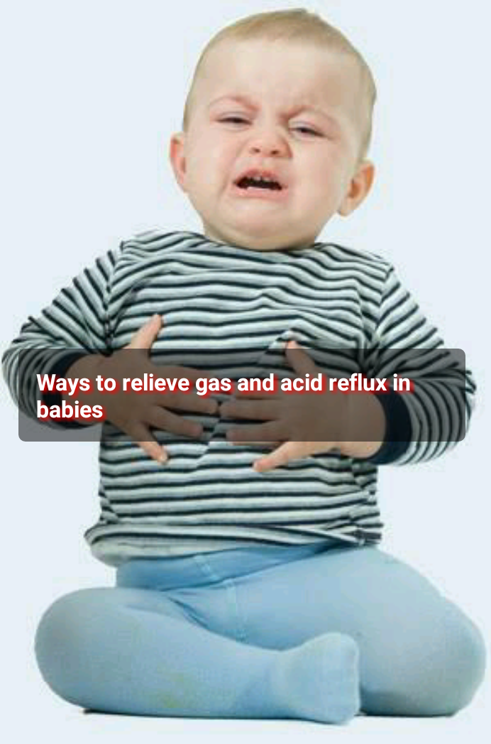 Ways to reduce gas and acid reflux in babies