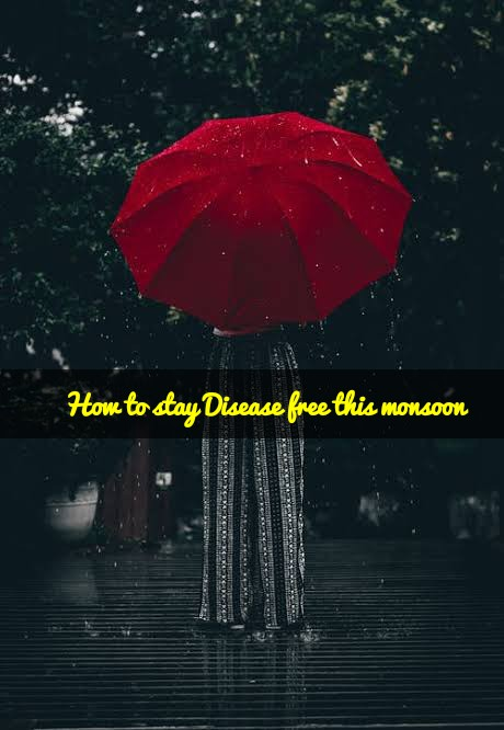 Staying Disease free this monsoon for better health
