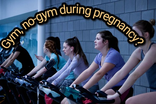 Gym, no-gym during pregnancy