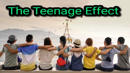 The Teenage Effect