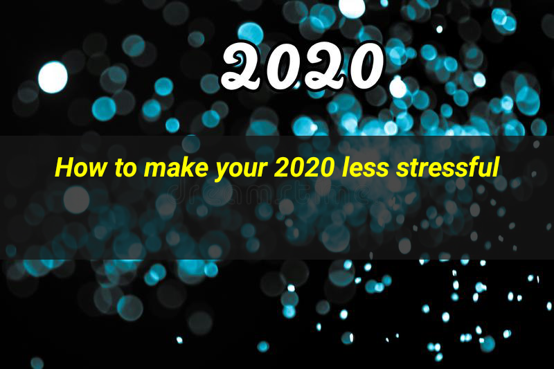 How to make your 2020 less stressful