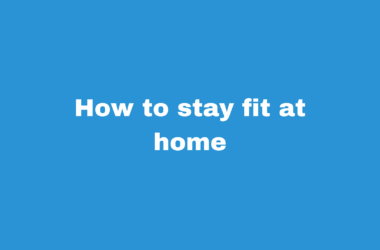 Stay fit at Home