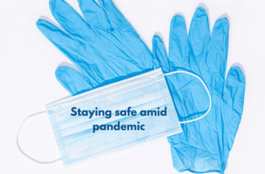 Stay safe during a pandemic