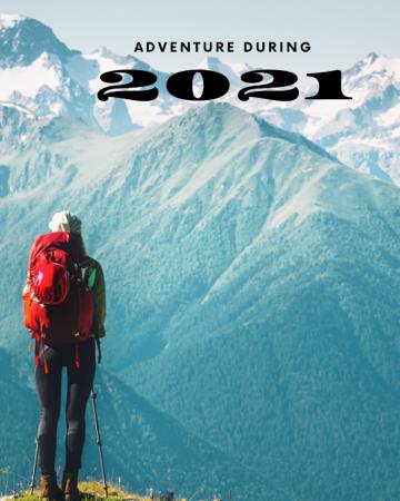 Adventure during 2021